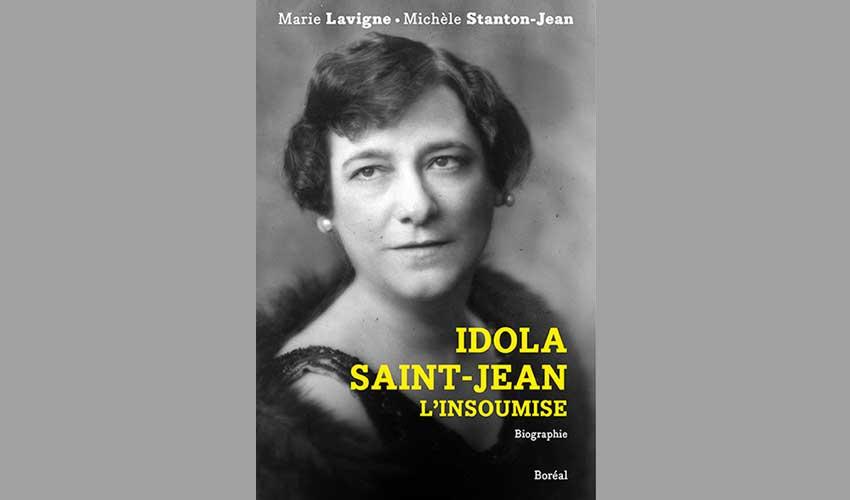 Marie Lavigne et Michèle Stanton-Jean, Idola Saint-Jean, l'insoumise